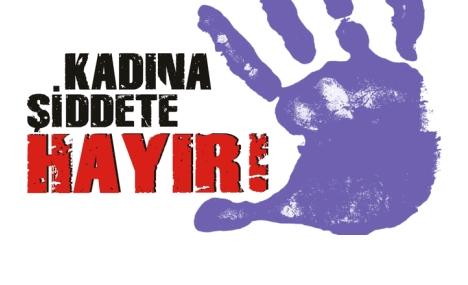 """""""KADINA ŞİDDETE HAYIR"""""""